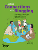 Making Connections with Blogging Authentic Learning for Today's Classrooms By Lisa Parisi and Brian Crosby | Technology in Pedagogy | Scoop.it