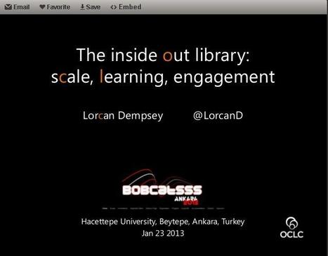 """The Inside Out Library: Scale, Learning, Engagement"" Slides Explain How Today's Libraries Can More Effectively Respond to Change, by Lorcan Dempsey 