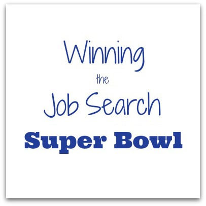 Winning the Job Search Super Bowl | Advanced Resources | Interviewing & Job Hunt | Scoop.it