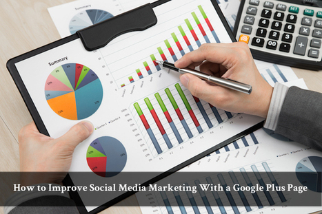 How to Improve Social Media Marketing With a Google Plus Page | MarketingHits | Scoop.it