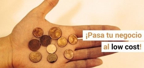 3 claves para pasar tu negocio al low cost - anfix.tv | Emprendiendo actualmente | Scoop.it
