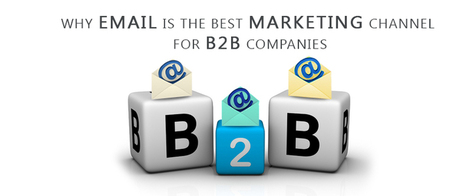 Why Email Is The Best Marketing Channel For B2B Companies | Internet makreting blogs | Scoop.it