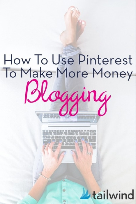 How To Use Pinterest to Make Money Blogging | Pinterest | Scoop.it