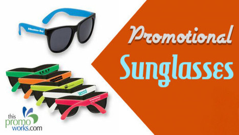 Here is Why You Promotional Sunglasses | Promotional Items | Scoop.it