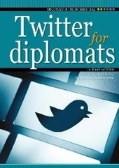 Twitter for Diplomats: A Guide to the Fastest Growing Digital Diplomacy Tool | DiploFoundation | Digital Diplomacy and Turkey | Scoop.it