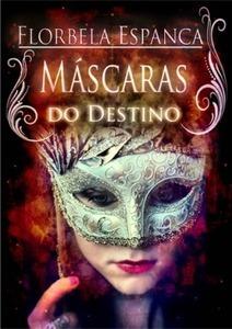 Máscaras do Destino | Luso Livros | Livros e companhia | Scoop.it