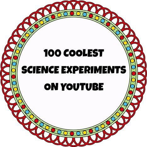 100 Coolest Science Experiments on YouTube   KB...Konnected's  Kaleidoscope of  Wonderful Websites!   Scoop.it