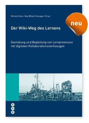 Der Wiki-Weg des Lernens | Learning environment and didactics | Scoop.it