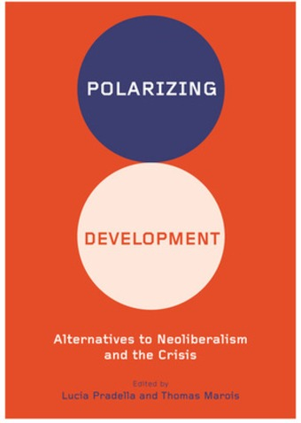 Polarizing Development: Introducing Alternatives to Neoliberalism and the Crisis - Socialist Project | real utopias | Scoop.it