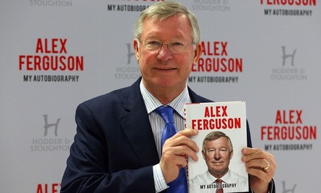 Sir Alex Ferguson's book is fastest-selling non-fiction of all-time | BECOME A PUBLISHED AUTHOR AND ROCK YOUR BRAND | Scoop.it
