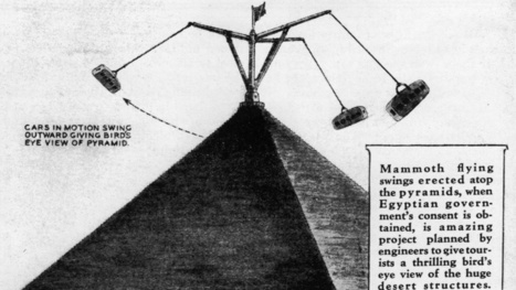 The 1931 Plan To Turn The Pyramids Into an Amusement Park | Ancient Egypt | Scoop.it