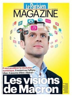 LE PARISIEN MAGAZINE. Emmanuel Macron : « Le numérique est ... - Le Parisien | economie des tpe | Scoop.it