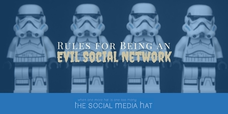 Rules for Being an Evil Social Network | The Social Media Hat | SocialMoMojo Web | Scoop.it