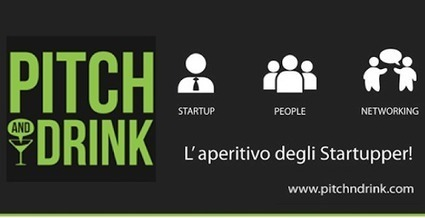 Quando fare business diventa un aperitivo: Pitch & Drink! | Spremute Digitali | The Italian Startup Ecosystem | Scoop.it