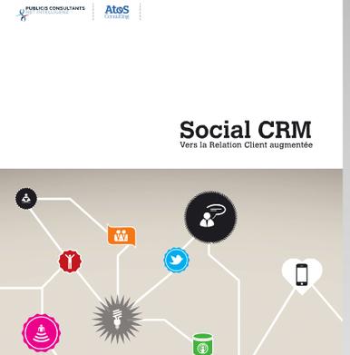 Livre Blanc : le Social CRM, vers la relation client augmentée | Actualité des médias sociaux | Scoop.it
