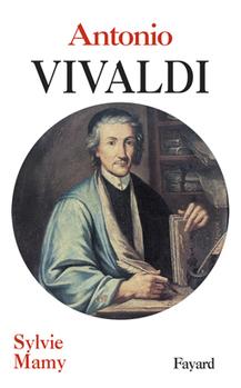Antonio Vivaldi   Sylvie Mamy   Editions Fayard   Festival Baroque de Tarentaise : actualités & rendez-vous   Scoop.it