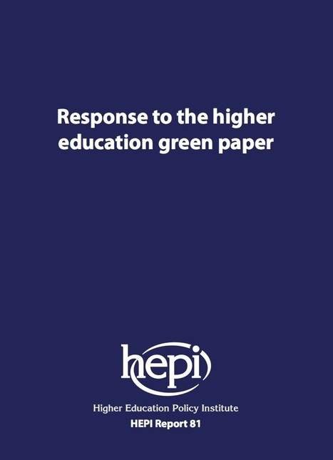 HEPI publishes its response to the higher education green paper - HEPI | Higher education news for libraries and librarians | Scoop.it