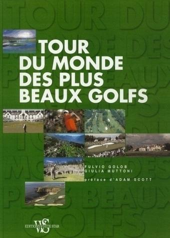 Le tour du monde des plus beaux golfs | Le Meilleur du Golf | Le Meilleur du Golf | Scoop.it