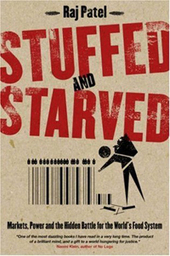Stuffed and Starved | Raj Patel | Food Security, resilient, sustainable, equitable | Scoop.it