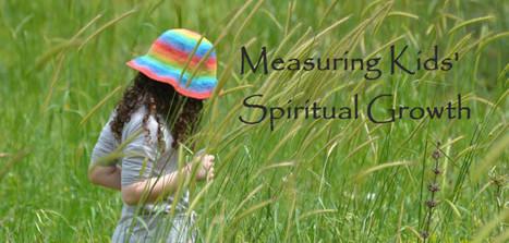 25 Ways to Measure Kids' Spiritual Growth   growing people   Scoop.it