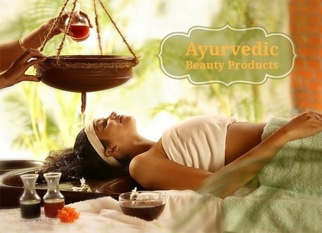 Ayurvedic Beauty Products | Natural Skin Care Topics | Scoop.it