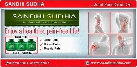 Joint Pain Relief Oil - Sandhi Sudha ~ Sandhi Sudha, Sandhi Sudha Plus, Sandhi Sudha Oil09229135021 | Original SandhiSudha - Joint Pain Relief Herbal Formula | Scoop.it