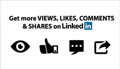 10 Ways to Get More LinkedIn Pulse Views, Likes, Comments & Shares! | Social Selling | Scoop.it
