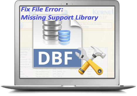 How To Fix DBF File Error: Missing Support Library | File Repair Tool | Scoop.it