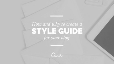 How and Why to Create a Blog Style Guide   Content Creation, Curation, Management   Scoop.it