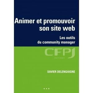 Animer et promouvoir son site web -  Les outils du community manager Editions CFPJ | Communication digitale et stratégie de contenu éditorial | Scoop.it