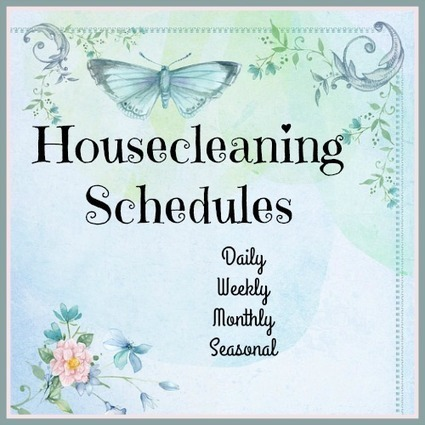 House Cleaning Schedules – Daily, Weekly, Monthly, Seasonal | Homemaking | Scoop.it
