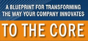 INNOVATION to the CORE: About Innovation to the Core | Innovation for all | Scoop.it