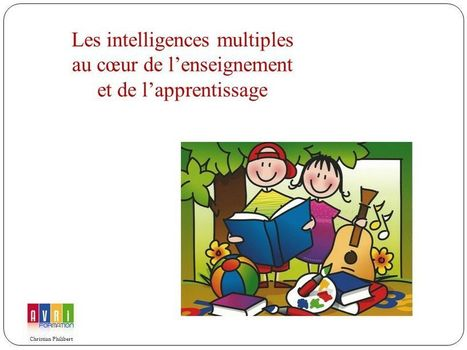 Les intelligences multiples au cœur de l'enseignement et de l'apprentissage | Intelligences Multiples | Scoop.it