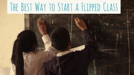 The Best Way to Start a Flipped Class | web learning | Scoop.it
