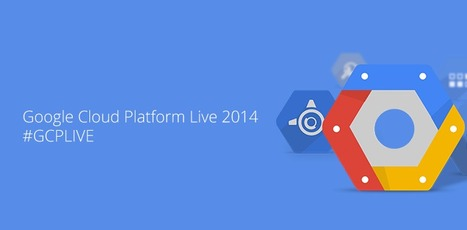 What's New on Google Cloud Platform …And more from GCP Live | MediaAgility | Scoop.it