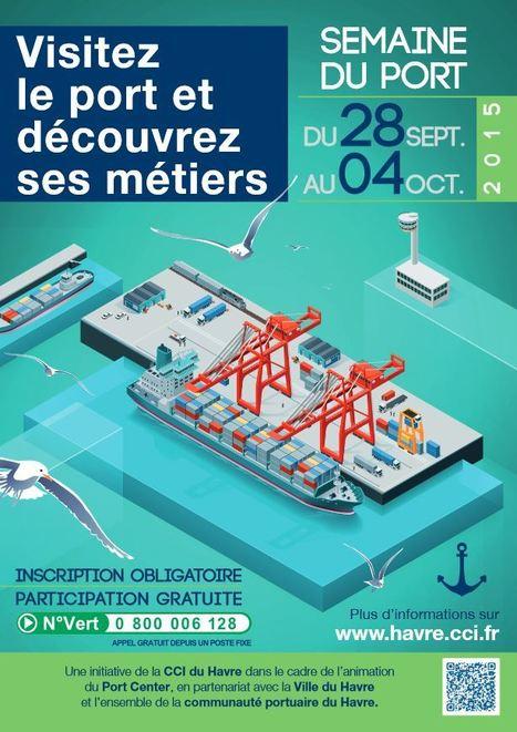 Pour découvrir les métiers portuaires et le programme de la Semaine du #Port 2015, c'est ici : | CCI Le Havre | Scoop.it