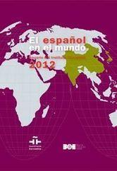 CVC. El español en el mundo. Anuario del Instituto Cervantes 2012. | ELE Spanish as a second language | Scoop.it