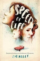 Speed of Life by J.M. Kelly « Reading Rants! Out of the Ordinary Teen Booklists! | Young Adult Novels | Scoop.it