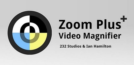 Zoom Plus Video Magnifier - Apps on Android Market | Accessible online learning: supporting disabled students | Scoop.it