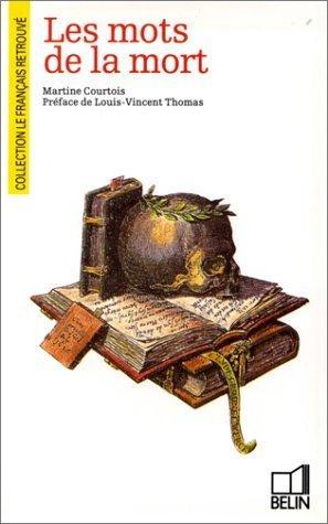 Les mots de la mort - Martine Courtois   Mots & Langage   Scoop.it