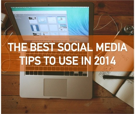 The Best Social Media Tips For 2014 | How to be a Community Manager ? | Scoop.it