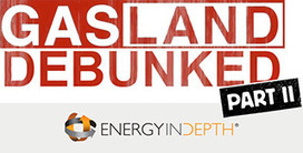 Debunking Gasland, Part II | Energy | Scoop.it