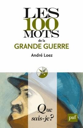 Les 100 mots de la Grande Guerre - Que sais-je / PUF | Nos Racines | Scoop.it