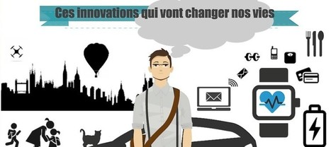 Infographie : 30 innovations et inventions qui vont changer nos vies ! | Innovations urbaines | Scoop.it