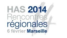 Rencontres régionales HAS - Marseille - 6 février 2014   Médecine générale   Scoop.it