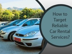 How to Target Reliable Car Rental Services? | travel cart | Scoop.it