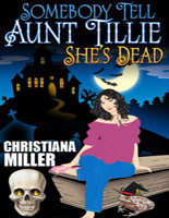 Somebody Tell Aunt Tillie She's Dead - Slashed Reads | Promote My Book | Scoop.it