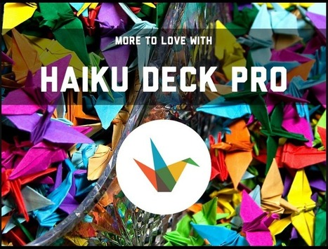Announcing Haiku Deck Pro | Digital Presentations in Education | Scoop.it