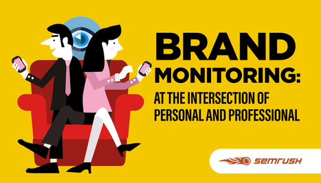 Brand Monitoring: At the Intersection of Personal and Professional | International Marketing Advice & Insights | Scoop.it