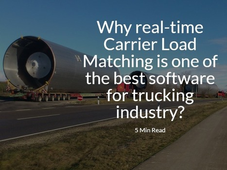 Why real-time Carrier Load Matching is one of the best software for trucking industry? – dreamorbit.com   Dream Orbit   Scoop.it
